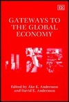 Gateways to the Global Economy  by  Ake E. Andersson