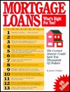 Mortgage Loans: Whats Right for You?  by  James E. Bridges