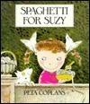 SPAGHETTI FOR SUZY Peta Coplans