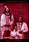An Unspeakable Sadness: The Dispossession of the Nebraska Indians  by  David J. Wishart