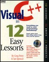 Visual C++ in 12 Easy Lessons: With 3 Cdroms Sams Publishing