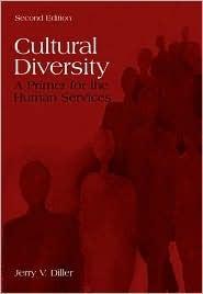 Cultural Diversity: A Primer For The Human Services Jerry V. Diller