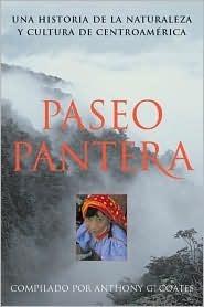 Paseo Pantera: Una Historia de La Naturaleza y Cultura de Centroamerica Anthony G. Coates