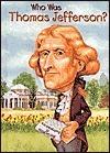 Who Was Thomas Jefferson?  by  Dennis Brindell Fradin