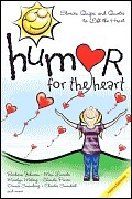 Humor for the Heart: Stories, Quips, and Quotes to Lift the Heart  by  Marilyn Meberg