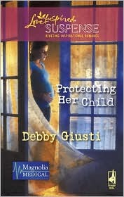 Protecting Her Child  (Magnolia Medical, #2)  by  Debby Giusti