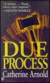 Due Process  by  Catherine Arnold