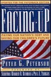 Facing Up: Paying Our Nations Debt and Saving Our Childrens Future Peter G. Peterson