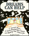 Dreams Can Help: A Journal Guide to Understanding Your Dreams and Making Them Work for You Jonni Kincher