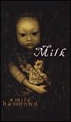 Milk  by  Emily Hammond