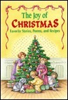 The Joy Of Christmas: Favorite Stories, Poems, And Recipes  by  Kathy Mitchell