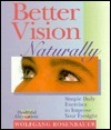 Better Vision Naturally: Simple Daily Exercises to Improve Your Eyesight  by  Wolfgang Rosenbauer