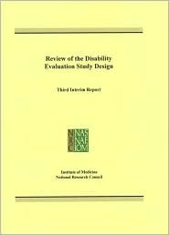 Review Of Disability Evaluation Study Design: Third Interim Report  by  Gooloo S. Wunderlich