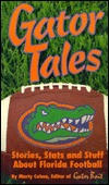 Gator Tales: Stories, Stats, & Stuff About Florida Football  by  Marty Cohen