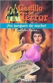 No Juegues En La Noche/ Dont Play at Night (Castillo Del Terror/ Terror Castle) Lourdes Urrea