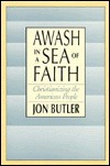 Awash in a Sea of Faith: Christianizing the American People,  by  Jon Butler