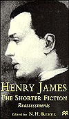 Henry James: The Shorter Fiction, Reassessments  by  N.H. Reeve