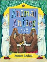 Animal Antics: A to Z  by  Anita Lobel