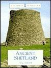 Ancient Shetland: (Historic Scotland Series) Val Turner