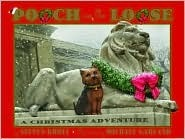 Pooch on the Loose: A Christmas Adventure  by  Steven Kroll