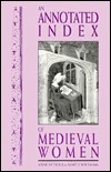 Annotated Index of Medieval Women Anne Echols