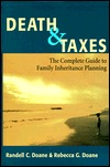 Death & Taxes: Complete Guide To Family Inheritance Planning Randell C. Doane