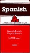 The Random House Spanish Dictionary Spanish   English, English   Spanish / Espanol   Ingles, Ingles   Espanol Donald  F. Sola