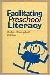 Facilitating Preschool Literacy  by  Robin Campbell