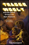 Trader Wooly And The Secret Of The Lost Nazi Treasure  by  Tom Townsend