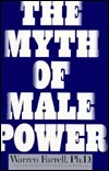 The Myth of Male Power: Why Men Are the Disposable Sex  by  Warren Farrell