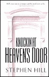 Knockin at Heavens Door: Gods Spirit Can Touch Your Life  by  Stephen Hill