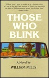 Those Who Blink  by  William Mills