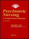 Psychiatric Nursing: A Comprehensive Reference  by  Suzanne Lego