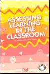 Assessing Learning In The Classroom  by  Jay McTighe