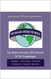 Yogi Bhajan: Around the World in 2009  by  Aquarian Wisdom