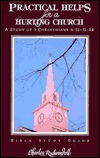 Practical Helps for a Hurting Church: A Study of 1 Corinthians 6:12 - 11:34 Charles R. Swindoll