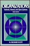 Organizations: Rational, Natural & Open Systems  by  W.Richard Scott