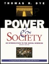 Power & Society: An Introduction To The Social Sciences  by  Thomas R. Dye