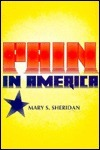 Pain In America  by  Mary S. Sheridan