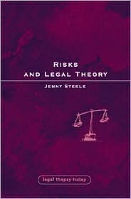 Risks and Legal Theory Jenny Steele
