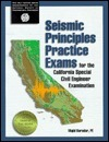 Seismic Principles Practice Exams for the California Special Civil Engineer Examination  by  Majid Baradar