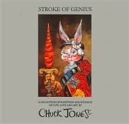 Stroke of Genius, A Collection of Paintings and Musings on Life, Love and Art  by  Chuck Jones by Chuck Jones