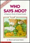 Who Says Moo?: A Beginners Book of Animal Sounds Muriel Kalish