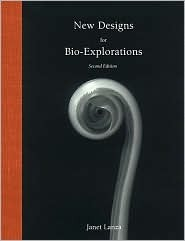 New Designs For Bio Explorations  by  Janet Lanza