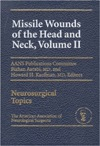 Missile Wounds of the Head and Neck, Volume I Bizhan Aarabi