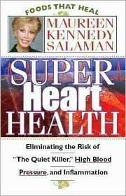 Super Heart Health  by  Maureen Kennedy Salaman