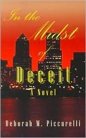 In the Midst of Deceit Deborah M. Piccurelli