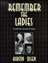 Remember The Ladies: A Womans Book Of Days  by  Kirstin Olsen