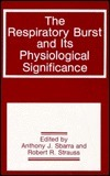 The Respiratory Burst And Its Physiological Significance  by  Anthony J. Sbarra