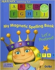 My Magnetic Spelling Book: Lets Pretend!  by  GoBo